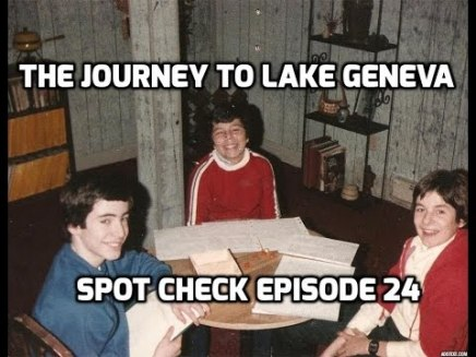 The Journey to Lake Geneva – Spot Check 24