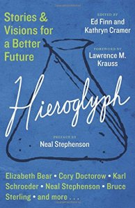 Hieroglyph: Stories and Visions for a Better Future, Ed. Ed Finn and Kathryn Cramer 2014