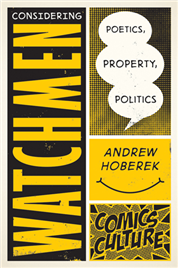 Book cover: Considering Watchmen  Poetics, Property, Politics by Andrew Hoberek