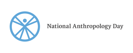 Anthropology Is Here: National Anthropology Day