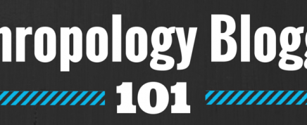Anthropology 101: Managing a Blog