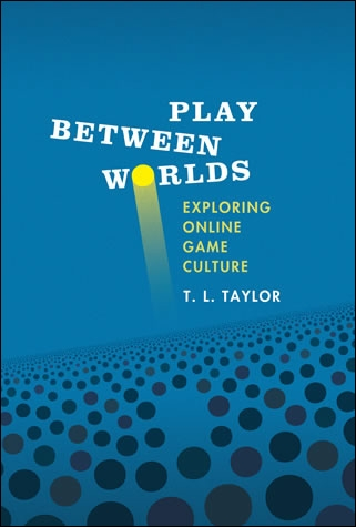 Play Between Worlds T. L. Taylor