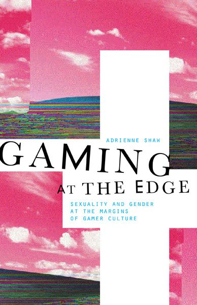 Gaming at the Edge Adrienne Shaw
