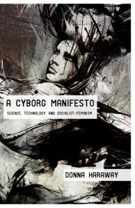 Donna Haraway's Cyborg Manifesto