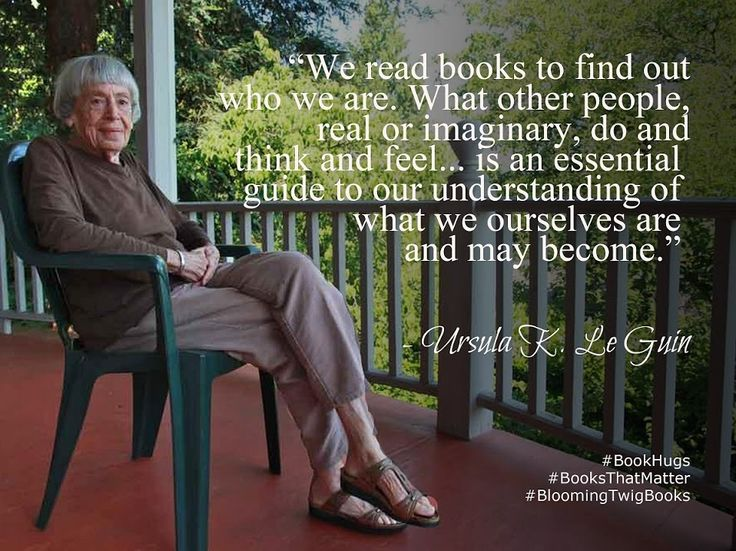 Ursula K. LeGuin, via Blooming Twig Books, https://plus.google.com/u/0/+BloomingTwig/posts/CtMpRVKL9hB?pid=6156102286961017970&oid=113928374195998255206