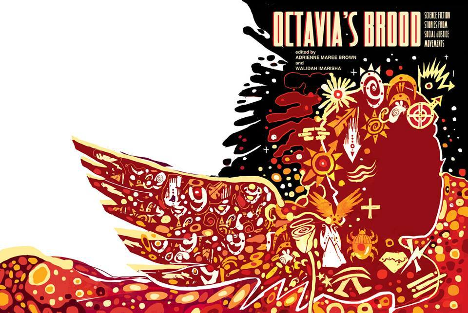 Octavia's Brood, a collection of science fiction to inform social justice, https://anarchiststudies.files.wordpress.com/2015/01/1535560_10153522062499278_4812233767583453598_n.jpg