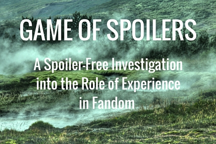 Game of Spoilers: A Spoiler-Free Investigation into the Role of Experience in Fandom