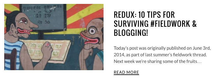 10 Tips for Surviving Fieldwork and Blogging, Allegra Lab, http://allegralaboratory.net/10-tips-for-surviving-fieldwork-blogging/