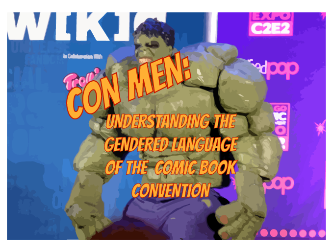 Con-Men: Understanding the Gendered Language of the Comic Book Convention